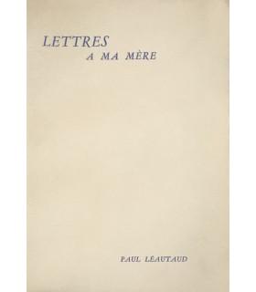 LEAUTAUD (Paul). Lettres à ma mère. Edition originale.