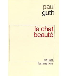 GUTH (Paul). Le Chat beauté. Roman. Edition originale.