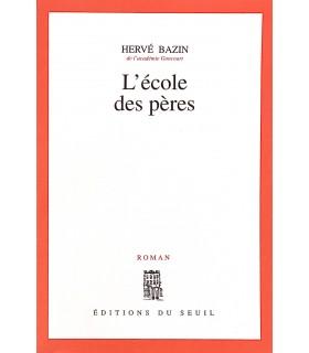 BAZIN (Hervé). L'Ecole des pères. Edition originale. Exemplaire sur vergé d'Ingres de Lana.