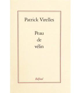 VIRELLES (Patrick). Peau de vélin. Edition originale.
