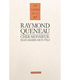 QUENEAU (Raymond). Cher monsieur-Jean-Marie-mon fils. Lettres 1938-1971. Edition originale.