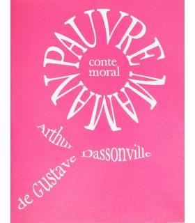 DASSONVILLE (Gustave-Arthur). Pauvre maman. Conte moral. Illustrations de Danièle Audebert.