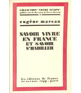 MARSAN (Eugène). Savoir vivre en France et savoir s'habiller. Edition originale.