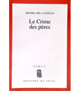 CASTILLO (Michel del). Le Crime des pères. Roman. Edition originale.