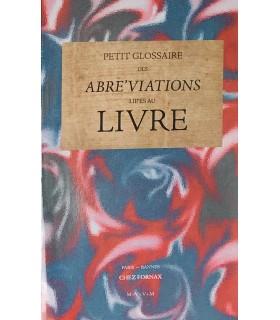 LAUCOU-SOULIGNAC (Christian). Petit glossaire des abré'viations lié'es au Livre. Suivi de De la Corne & du Livre.