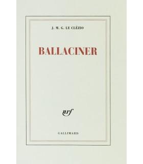 LE CLEZIO (J. M. G. ). Ballaciner. Avant-propos de Gilles Jacob. Edition originale.