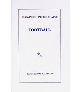 TOUSSAINT (Jean-Philippe). Football. Edition originale.