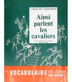 BENOIST-GIRONIERE (Yves). Ainsi parlent les cavaliers. Edition originale. Illustrations de l'auteur.