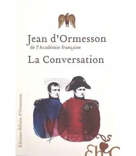 ORMESSON (Jean d'). La Conversation. Edition originale.