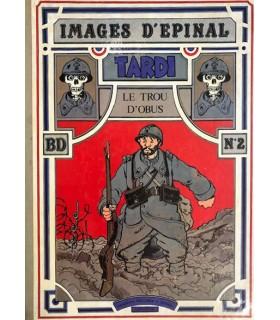 TARDI (Jacques). Le Trou d'obus. Edition originale de ce recueil, consacré à la première guerre mondiale. Envoi autographe.