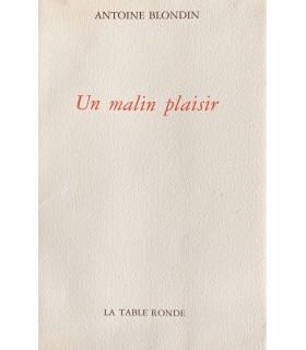 BLONDIN (Antoine). Un malin plaisir. Edition originale.