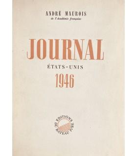 MAUROIS (André). Journal. Etats-Unis 1946. Edition originale.
