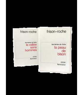 FRISON-ROCHE (Roger). Les Terres de l'infini. La Peau de bison. 1 volume. La Vallée sans hommes. 1 volume. Edition originale.