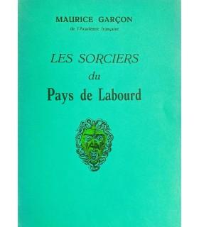GARCON (Maurice). Les Sorciers du Pays de Labourd. Edition originale.