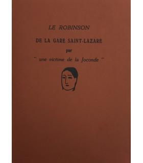 """APOLLINAIRE (Guillaume). Le Robinson de la gare Saint-Lazare par """"une victime de la Joconde"""". Edition originale."""