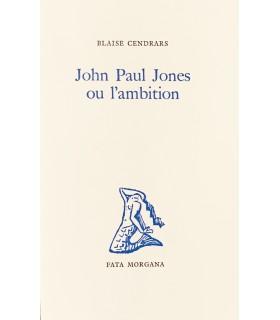 CENDRARS (Blaise). John Paul Jones ou l'Ambition. Edition originale.