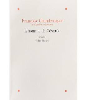 CHANDERNAGOR (Françoise). L'Homme de Césarée. Edition originale.