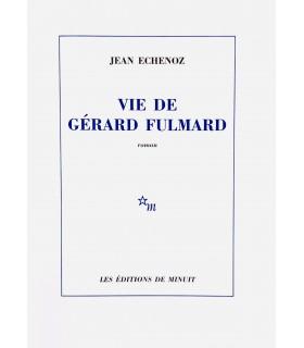ECHENOZ (Jean). Vie de Gérard Fulmard. Roman. Edition originale.