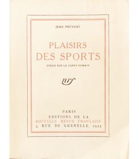PREVOST (Jean). Plaisirs des sports. Essais sur le corps humain. Edition originale.