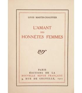 MARTIN-CHAUFFIER (Louis). L'Amant des honnêtes femmes. Edition originale. 2 lettres autographes signées adressées à Louis Brun.