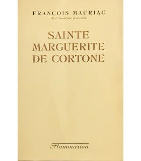 MAURIAC (François). Sainte Marguerite de Cortone. Edition originale.