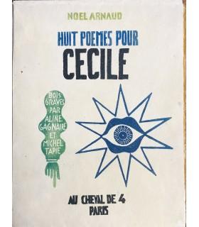 ARNAUD (Noël). Huit poèmes pour Cécile. Edition originale. Bois gravés par Aline Gagnaire et Michel Tapié.