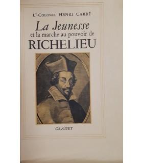 CARRE (Lieutenant-colonel Henri).  La Jeunesse et la marche au pouvoir de Richelieu (1585-1624). Edition originale.